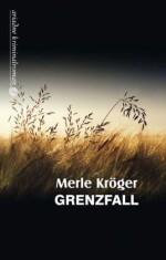 Merle Kröger. Grenzfall
